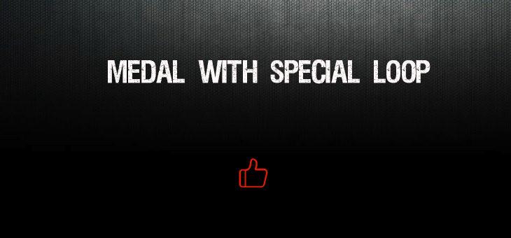Medal with Special Loop