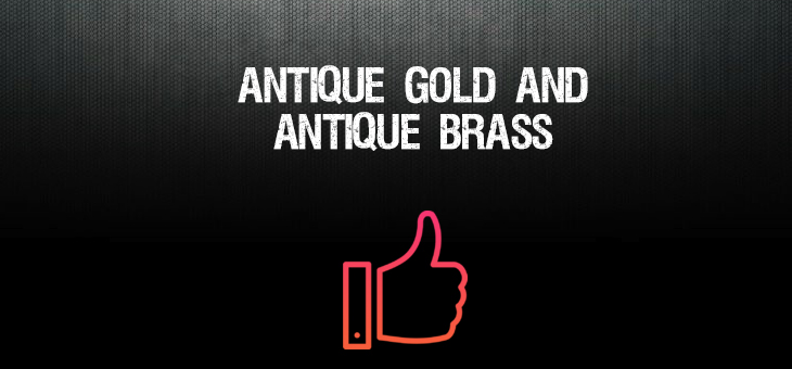 difference antique gold antique brass